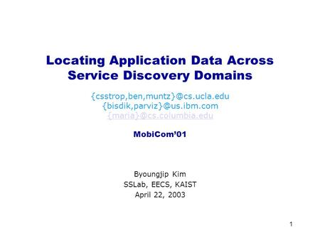1 Locating Application Data Across Service Discovery Domains  MobiCom'01.