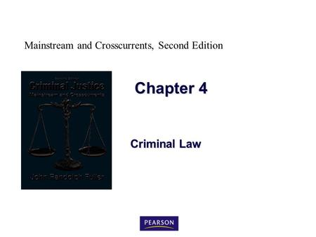 Mainstream and Crosscurrents, Second Edition Chapter 4 Criminal Law.