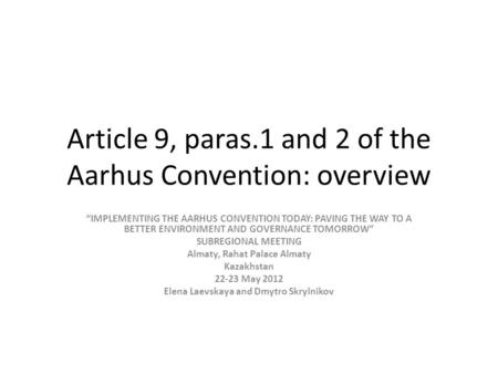 "Article 9, paras.1 and 2 of the Aarhus Convention: overview ""IMPLEMENTING THE AARHUS CONVENTION TODAY: PAVING THE WAY TO A BETTER ENVIRONMENT AND GOVERNANCE."