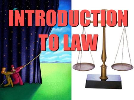 INTRODUCTION TO LAW. CHARACTERISTICS OF LAW Law is: a mechanism and sequence for establishing policy. a mechanism and sequence for establishing policy.