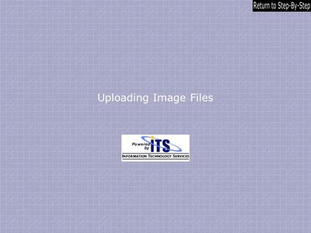 "Uploading Image Files. Introduction – Click on Control Panel Button Typically, most instructors will post the majority of their images under the ""Course."