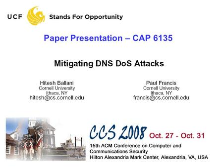 Paper Presentation – CAP 6135. Page 2 Outline Review - DNS Proposed Solution Simulation Results / Evaluation Discussion.