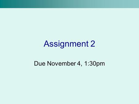 Assignment 2 Due November 4, 1:30pm. Website You are creating a website for a fictional business which must sell some sort of product You can create any.