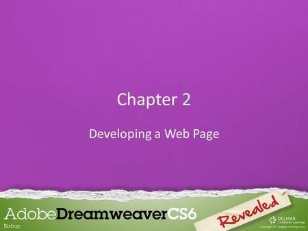Chapter 2 Developing a Web Page. A web page is composed of two distinct sections: –The head content –The body Creating Head Content and Setting Page Properties.