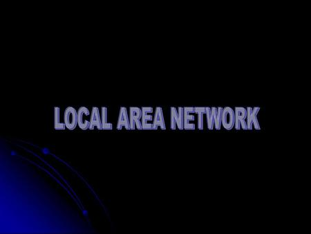 LOCAL AREA NETWORK A local area network (lan) is a communication network that interconnects a variety of data communicating devices within a small geographic.