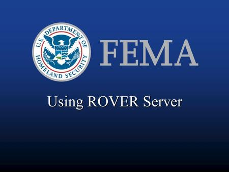Using ROVER Server. ROVER: Rapid Observation of Vulnerability and Estimation of Risk ROVER (FEMA 154) ROVER ServerShakeCast & HAZUS ROVER (ATC-20) Pre-earthquakePost-earthquake.