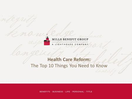 Health Care Reform: The Top 10 Things You Need to Know.