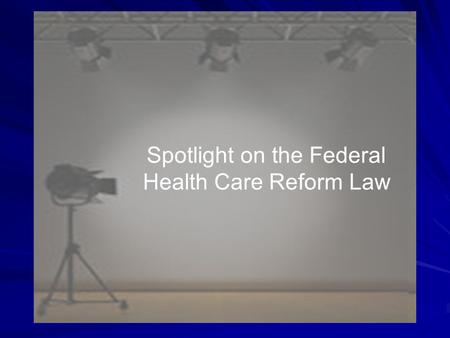 Spotlight on the Federal Health Care Reform Law. 2. The Health Care and Education Affordability Reconciliation Act of 2010 was signed March 30, 2010.