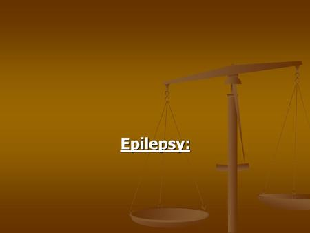 Epilepsy:. -Epilepsy is chronic neurological disorder. -Epilepsy is chronic neurological disorder. - It can affect anyone at any age but the disorder.