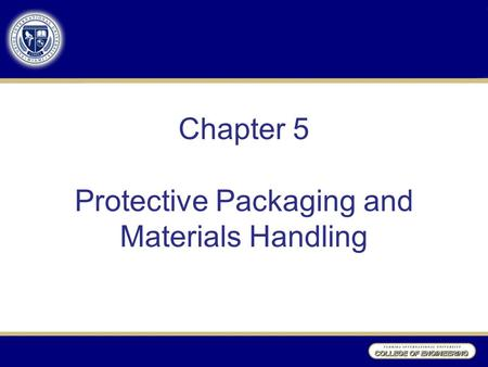 Chapter 5 Protective Packaging and Materials Handling