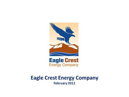 Eagle Crest Energy Company February 2011. 2 Page 2 New Hydro: Making it Happen Background on the Eagle Mountain Pumped Storage Project Need for Eagle.