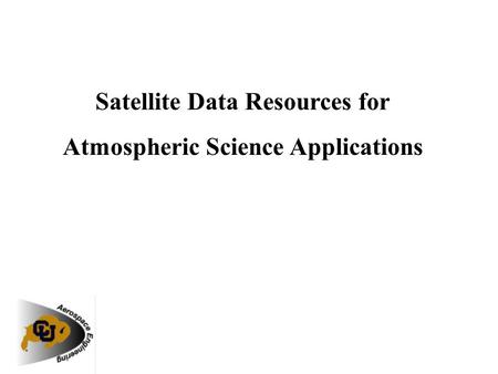 Satellite Data Resources for Atmospheric Science Applications.