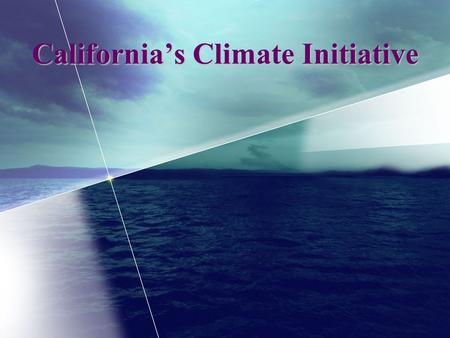 California's Climate Initiative. 2 Executive Order Established Statewide GHG Targets By 2010, Reduce to 2000 Emission Levels* By 2020, Reduce to 1990.