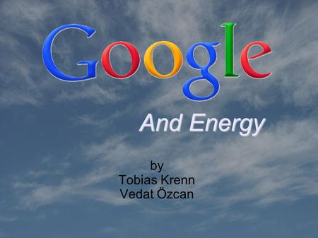 And Energy by Tobias Krenn Vedat Özcan. - multinational public cloud computing - and Internet search technologies to organize the world's information.