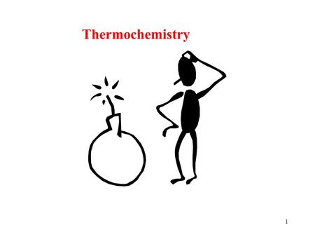 1 Thermochemistry 2 Chemical reactions are accompanied by changes in energy.