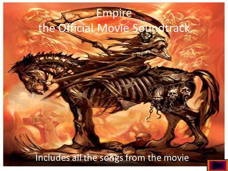 Empire the Official Movie Soundtrack Includes all the songs from the movie.