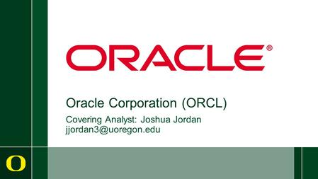 Oracle Corporation (ORCL) Covering Analyst: Joshua Jordan