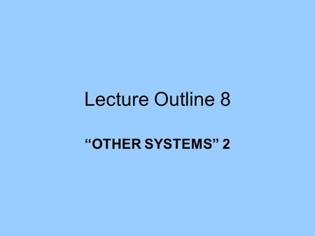 "Lecture Outline 8 ""OTHER SYSTEMS"" 2. GEOGRAPHIC INFORMATION SYSTEMS (GIS) *MC p. 314 -- delivery manager may want to know the shortest distance a truck."