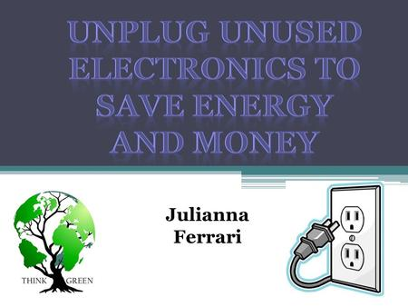 Julianna Ferrari. Standby energy drain accounts for anywhere from 5 to 10 percent of an average home's annual power usage. Around $4 billion in wasted.