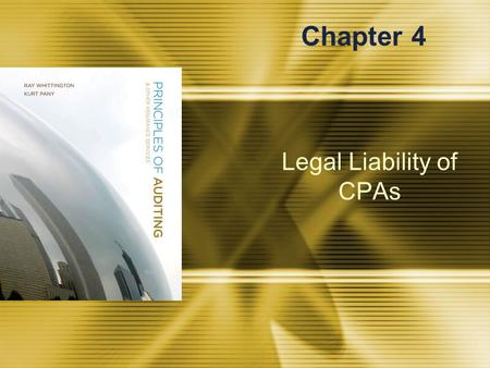 Legal Liability of CPAs Chapter 4. McGraw-Hill/Irwin © 2008 The McGraw-Hill Companies, Inc., All Rights Reserved. 4-2 Primary Sources of CPA Liability.