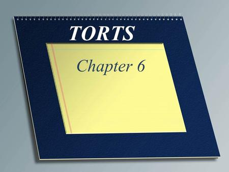 TORTS Chapter 6. A Tort is Defined as….. Civil offense against a person-not society. Private Wrong Sue for Money Damages. An act can be both a tort and.