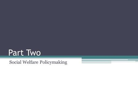 Part Two Social Welfare Policymaking. The U.S. has one of the largest income gaps in the world because income distribution is extremely unequal among.