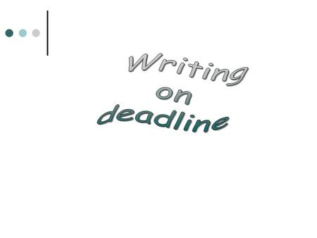 If a publication is going to be distributed on time, deadlines must be met by each person on the staff. Be on-time.