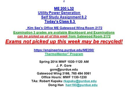 \ ME 200 L32 Today's Class 8.3 Exams not picked up this week may be recycled! \ ME 200 L32 Utility Power Generation Self Study Assignment 8.2 Today's Class.
