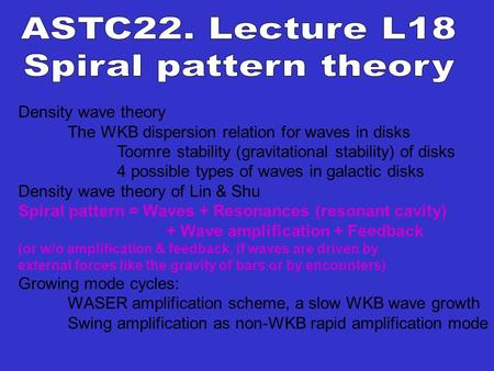 Density wave theory The WKB dispersion relation for waves in disks Toomre stability (gravitational stability) of disks 4 possible types of waves in galactic.