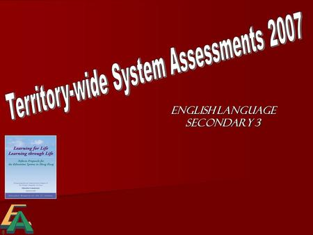 English Language Secondary 3. Assessment for Learning Student Assessment Provides teachers with resources and data to improve student progress towards.