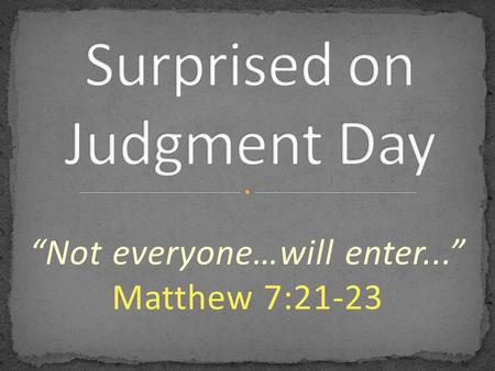 Surprised on Judgment Day