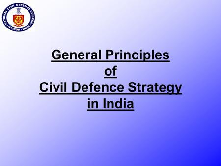 General Principles of Civil Defence Strategy in India.