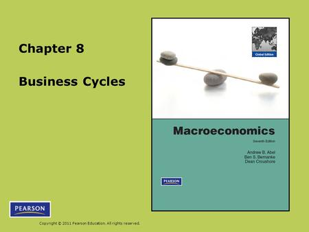Copyright © 2011 Pearson Education. All rights reserved. Business Cycles Chapter 8.
