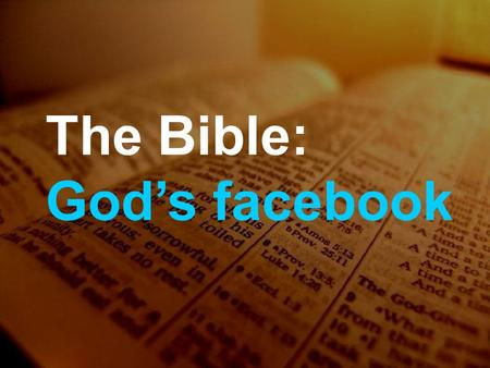 The Bible: God's facebook. Prophets and losses Ezra to Malachi The Bible: God's facebook.