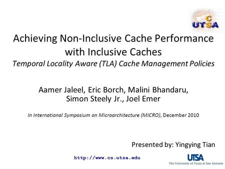 Achieving Non-Inclusive Cache Performance with Inclusive Caches Temporal Locality Aware (TLA) Cache Management Policies Aamer Jaleel,