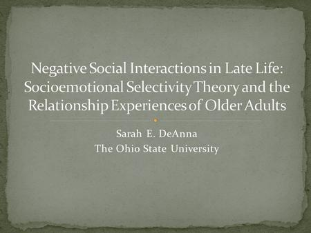 Sarah E. DeAnna The Ohio State University. Most elders are not socially isolated and rely on the support of informal network members in order to successfully.