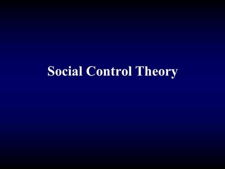Social Control Theory. Everyone is motivated to break the law So, the question is NOT: Why do we break rules? But, Why don't we? Deviance results from.