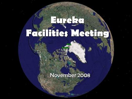 November 2008 Eureka Facilities Meeting. Introduction.