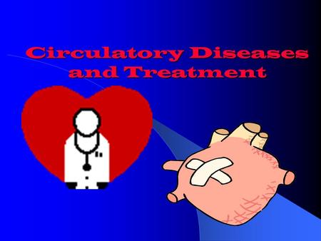 Circulatory Diseases and Treatment Arrythmia or Dysrhythmia Any change from normal heart rate or rhythm BRADYCARDIA – slow heart rate (<60 bpm) TACHYCARDIA.
