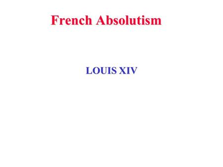 an introduction to the history of absolutism in the 17th century Absolute monarchy in france slowly emerged in the 16th century and became firmly established during the 17th century absolute introduction the 16th century.