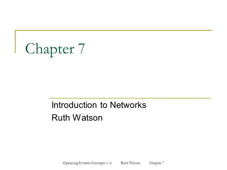 Introduction to Networks Ruth Watson