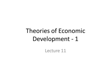 Theories of Economic Development - 1 Lecture 11. Nurkse's Model of Vicious Circle of Poverty (VCP) and Economic Development.