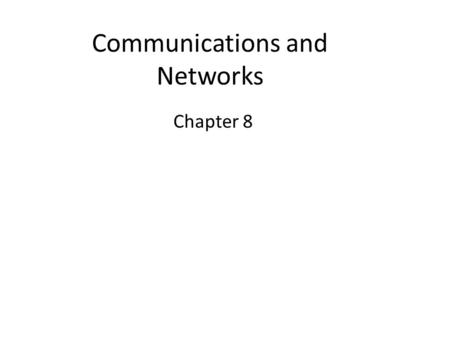 Communications and Networks Chapter 8. 2 Introduction We live in a truly connected society. Increased connectivity potentially means increased productivity,