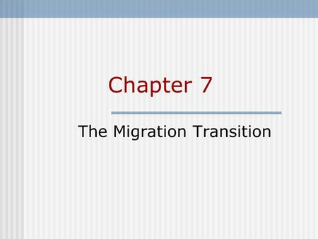 The Migration Transition
