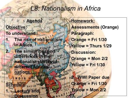 L8: Nationalism in Africa Agenda Objective: To understand… 1.The rise of nationalism in Africa. 2.The similarities and differences in the nationalist stories.