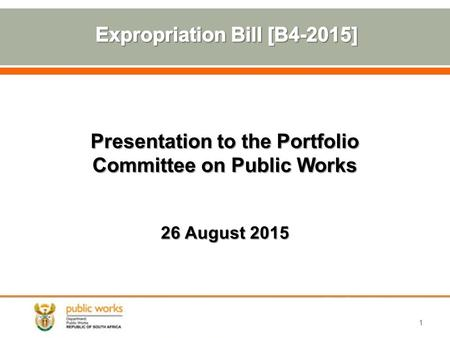 Presentation to the Portfolio Committee on Public Works 26 August 2015 1.