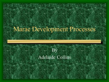 Marae Development Processes By Adelaide Collins. The Project Marae management and development was studied with a particular interest in the ways in which.