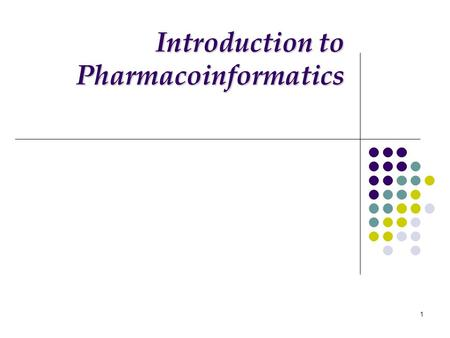1 Introduction to Pharmacoinformatics. 2  What is Pharmacoinformatics? o Discipline where technology intersects with any aspects of drug delivery, from.