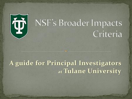 A guide for Principal Investigators at Tulane University.