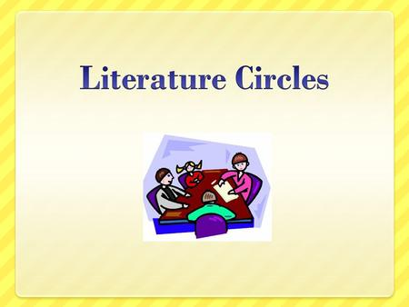 Characteristics Key features of literature circles include (Daniels, 1994; 2002; Gambrell & Almasi, 1996; Roser & Martinez, 1995): children have choices.